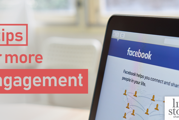 5 tips for more engagement on Facebook_Living Stone