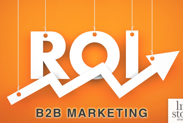 B2B marketing and ROI The 6 Marketing Metrics Your Boss Actually Cares About