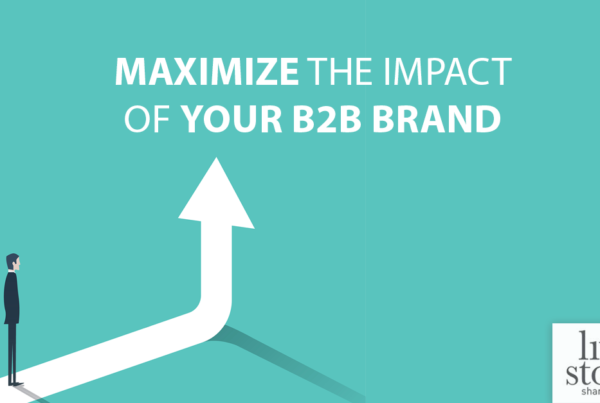 Maximize the impact of your b2b brand Living Stone